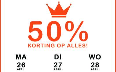 Kortingsactie 26-27-28 april, 50% op alles!